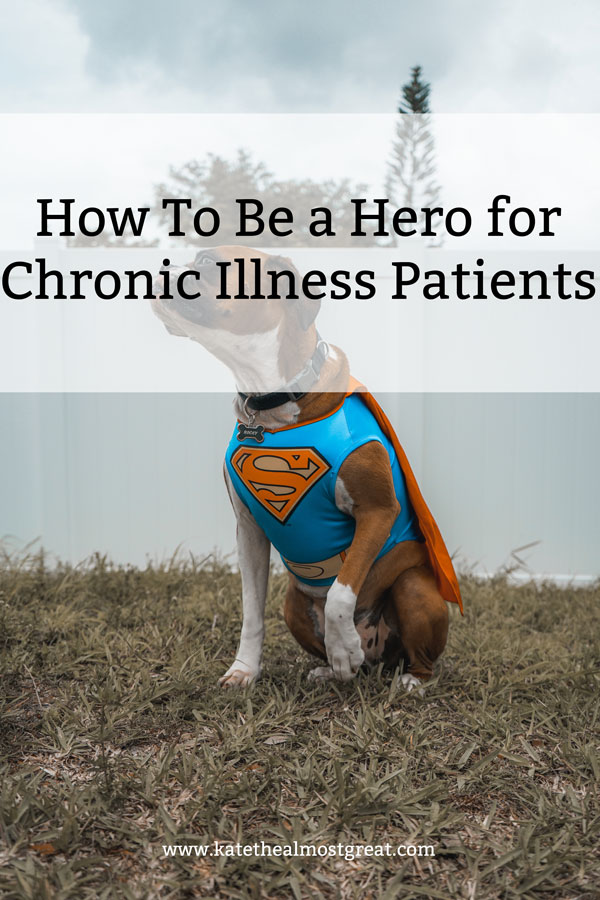 Boston lifestyle blogger and chronic illness patient Kate the (Almost) Great shares how you can help chronic illness patients and their families.