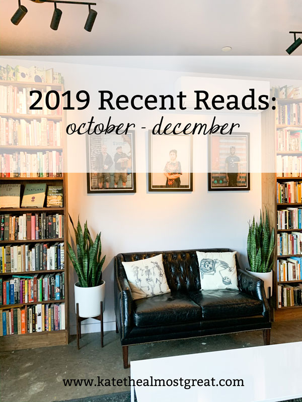 Looking for something to read in 2020? Check out what I read in Q3 of 2019 for book suggestions.