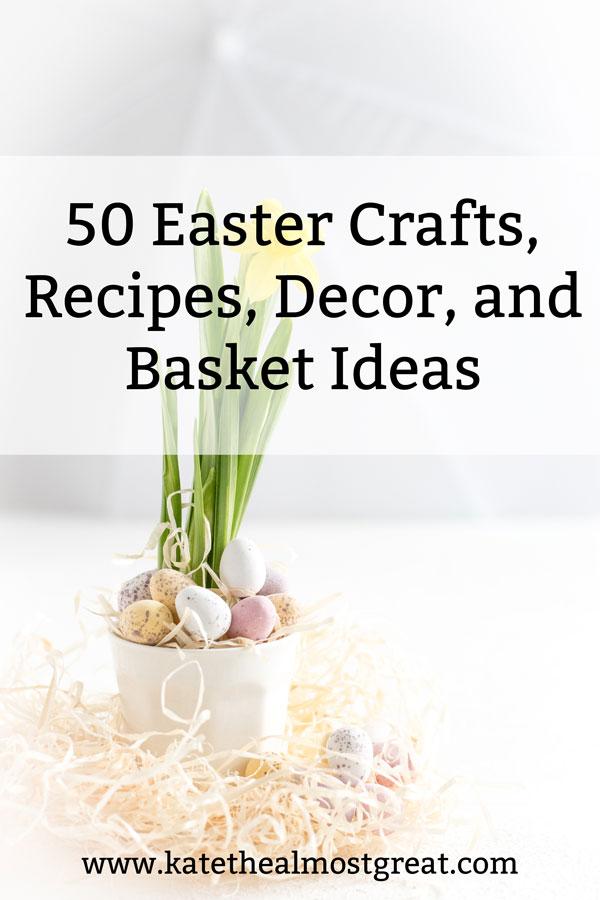 Easter 2020, Easter crafts, Easter decor, Easter recipes, Easter baskets, Easter, spring crafts, spring decor, spring recipes