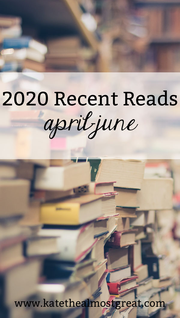 Sharing the books I read in April, May, and June 2020 - nonfiction, historical fiction, literary fiction, and more!