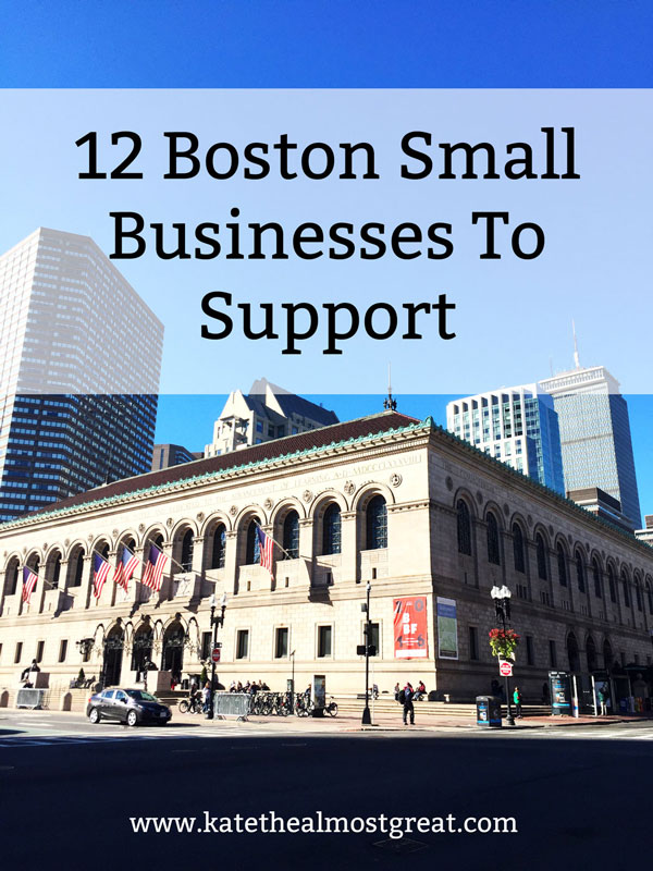 Shopping small is always a good idea, but even more so in the age of COVID-19. In this blog post, Boston blogger Kate the (Almost) Great shares 12 Boston small businesses to support.