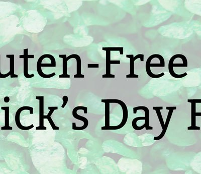 Gluten-Free St. Patrick's Day Food | Kate the (Almost) Great