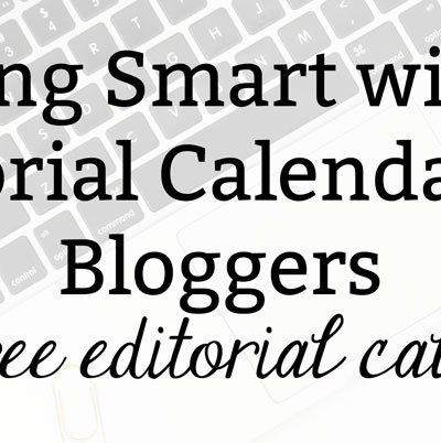Getting Smart with an Editorial Calendar for Bloggers