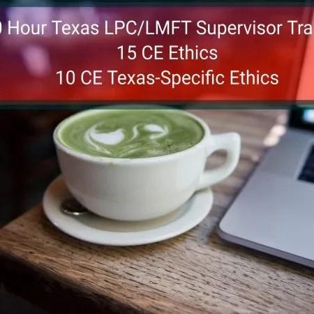 2020 Texas 40 Hour LPC LMFT Supervisor Training