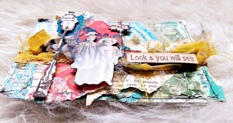 Look and You Will See : Mixed Media Mail Art