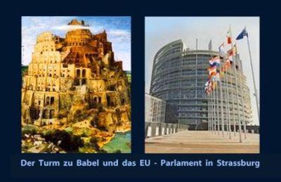 Der Turmbau zu Babel und das EU-Parlament in Strassburg