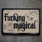 "Fucking Magical - 4x6"" Wood Engraving"