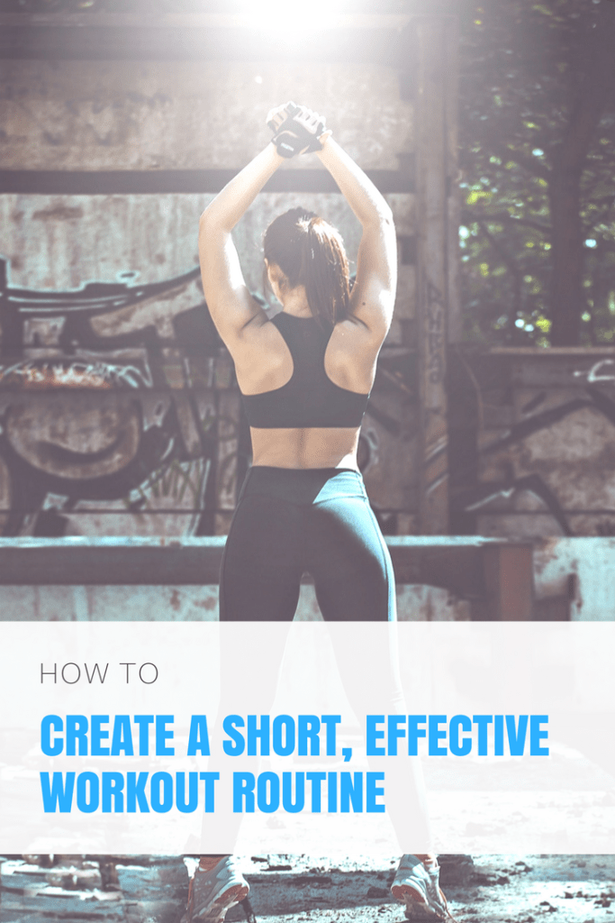 My 5 tips to create and implement a short effective workout routine. workout routine for weight loss - workout routine at home - full body workout routine