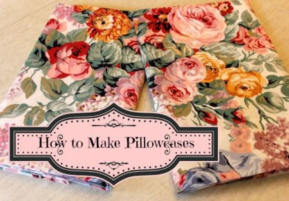 how to make pillowcases