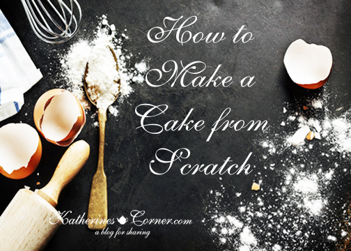 how to make a cake from scratch