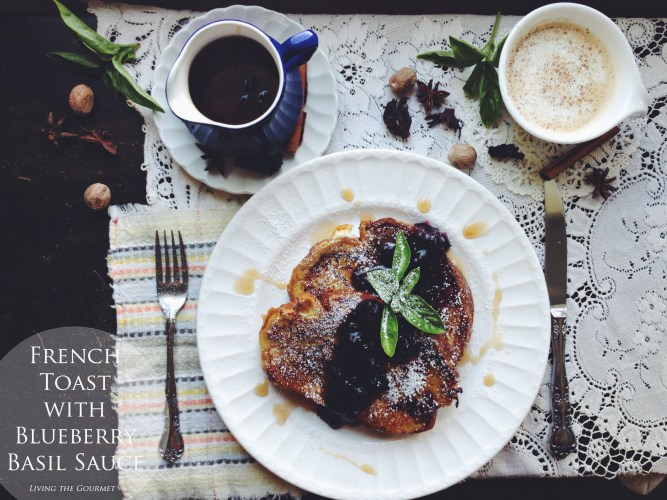 french toast with blueberry basil sauce