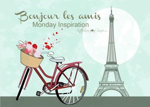 Bonjour les amis Monday Inspiration