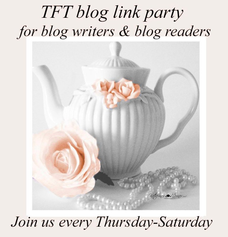 TFT aka Thursday favorite things blog hop link party a popular blog party for blog writers and blog readers