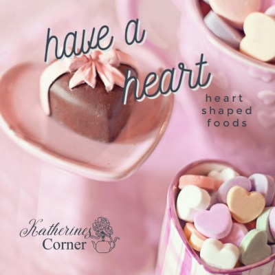 have-a-heart-heart-shape-foods-katherines-corner