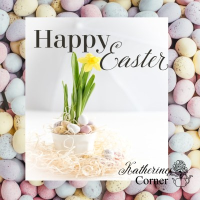 happy easter eggs and daffodils katherines corner