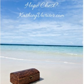 Morning Motivation; The Hope Chest