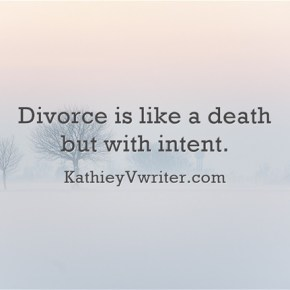 "The Pain….""Divorce is Like a Death But With Intent"" KathieyV"