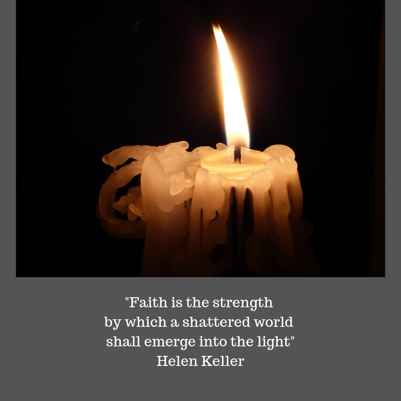 Faith is the strength by which a shattered world shall emerge into the light Helen Keller