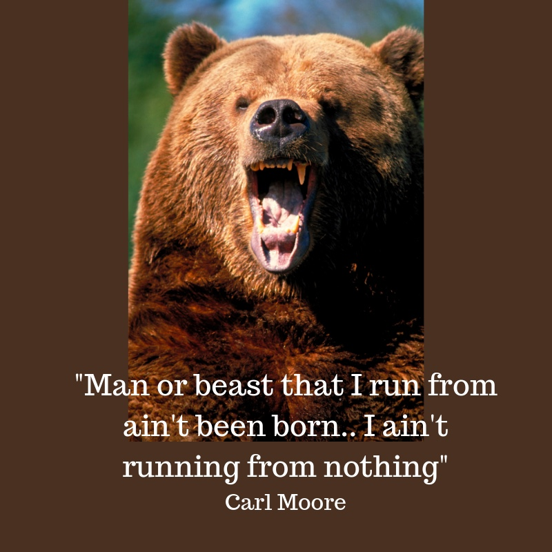 Man or beast that I can run from ain't been born yet Carl Moore-2