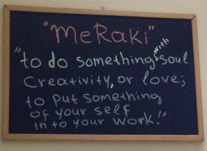 This sign at Meraki restaurant explains it all.