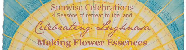 Celebrating Lughnasa, Making Flower Essences, Sunwise Celebrations, Kathleen O'Brien
