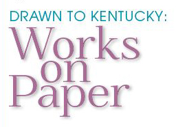 Drawn to Kentucky: Works on Paper