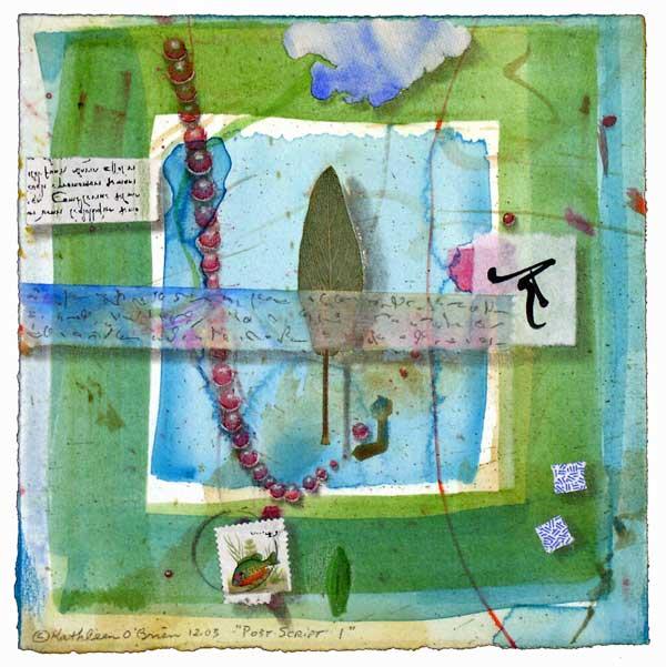 "© Kathleen O'Brien, ""Post Script 1"", watercolor, drawing, sage petal, collage, 2003"