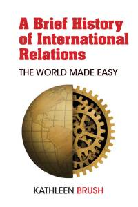 book cover of a brief history of international relations