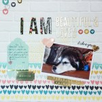 I Am…Beautiful & Loved – Scrapbooking Layout Process Video