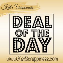 Kat Scrappiness Deal of the Day!