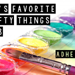 Kat's Favorite Adhesives 2018