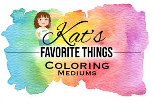 Kat's Favorite Coloring Mediums