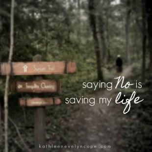 """Saying, """"No"""" is saving my life."""