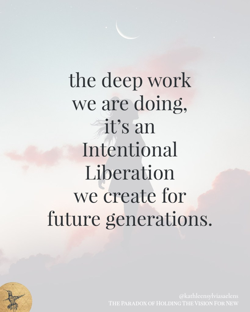 the deep work we are doing, it's an intentional liberation we create for future generations.