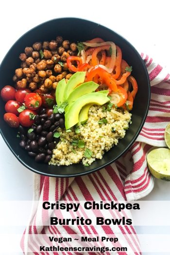Crispy Chickpea Burrito Bowls. Vegan and meal prep friendly