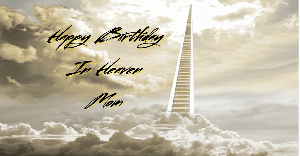 Happy Birthday Cards For Mom In Heaven Cardfssnorg
