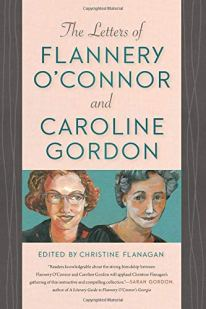 "Cover of ""The Letters of Flannery O'Connor and Caroline Gordon"" by Christine Flanagan"