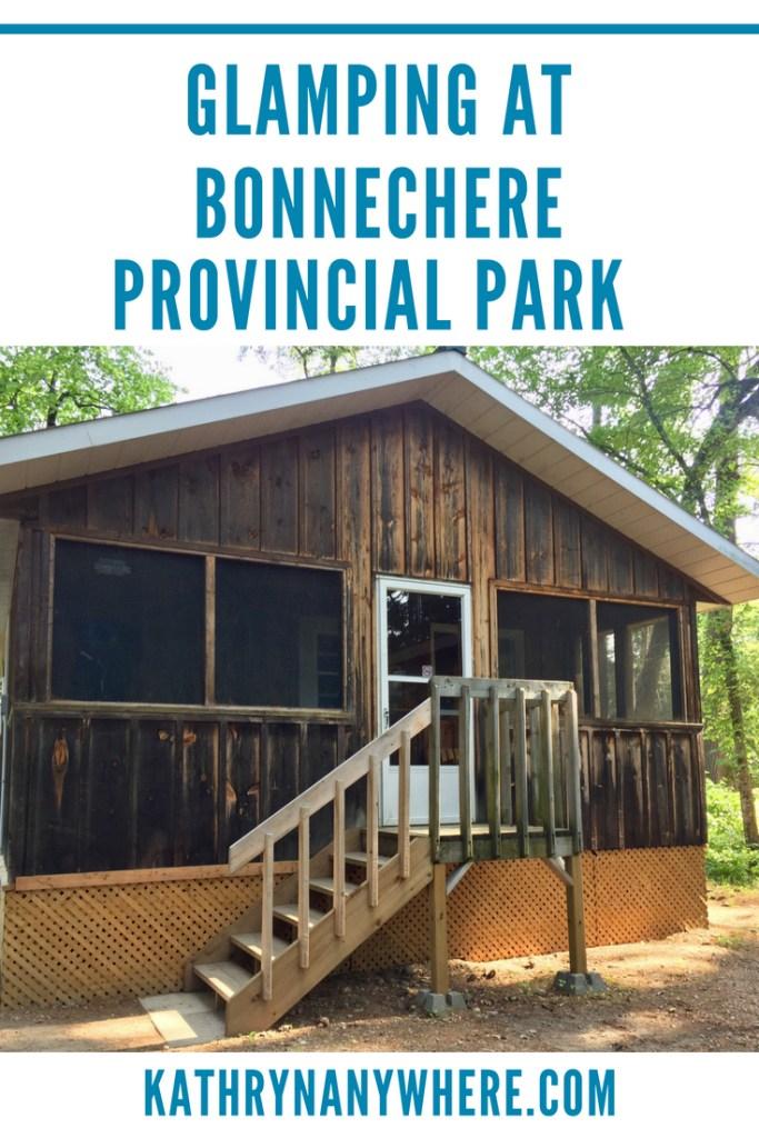 Glamping at Bonnechere Provincial Park #ottawavalley #ontarioparks #familytravelblog #familytraveladvestures #bestfamilytravelbloggers #glampinglife #campingnotglamping #rusticcabins #ontarioadventures #kathrynanywhere