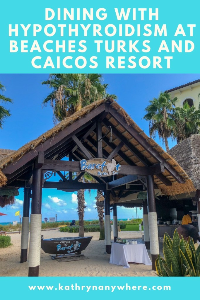 Dining with Hypothyroidism at Beaches Resort in Turks and Caicos #thyroid #thyroidhealth #hypothyroid #hypothyroism #hashimotos #dietaryrestrictions #restaurantsatbeaches #beachesmoms #beachesturksandcaicos #beachesresorts #barefootonthesand