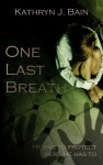One Last Breath_KathrynJBain_CYMK