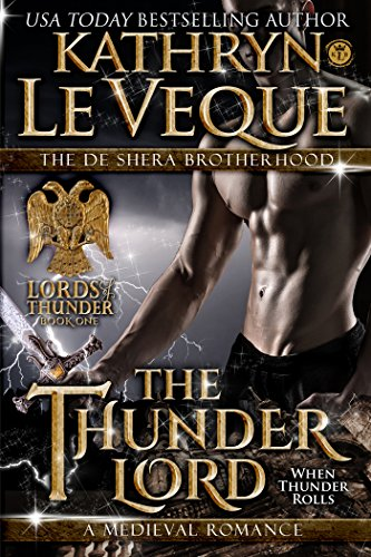 The Thunder Lord: The de Shera Brotherhood Book One (Lords of Thunder: The de Shera Brotherhood Trilogy 1)