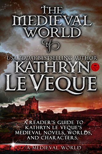 The Medieval World of Kathryn Le Veque: A Reader's Guide