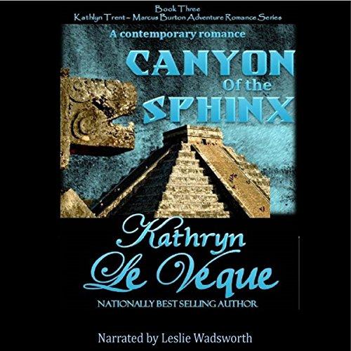 Canyon of the Sphinx: Kathlyn Trent/Marcus Burton Romance Adventure, Book 3