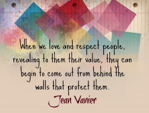 when we love and respect people jean vanier
