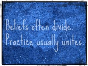 beliefs divide practices unite