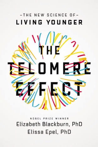 The Telomere Effect living younger healthier longer