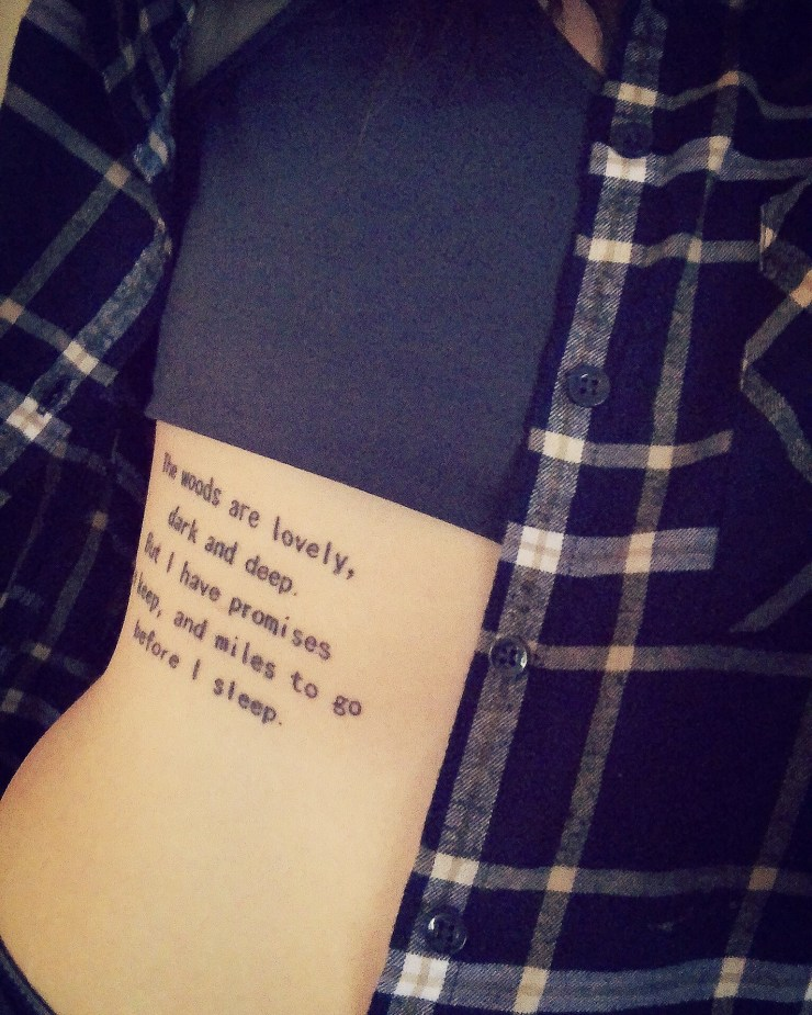 Robert Frost Quote Tattoo The Woods Are Lovely Dark And Deep But