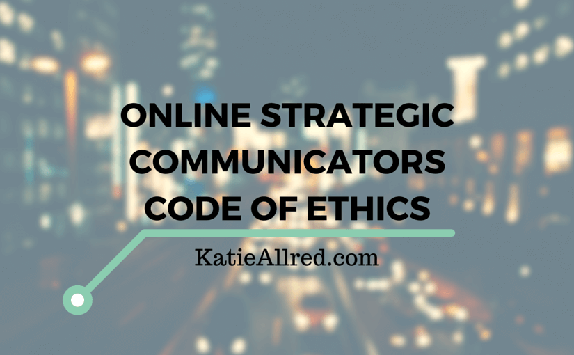 Online Strategic Communicators Code of Ethics