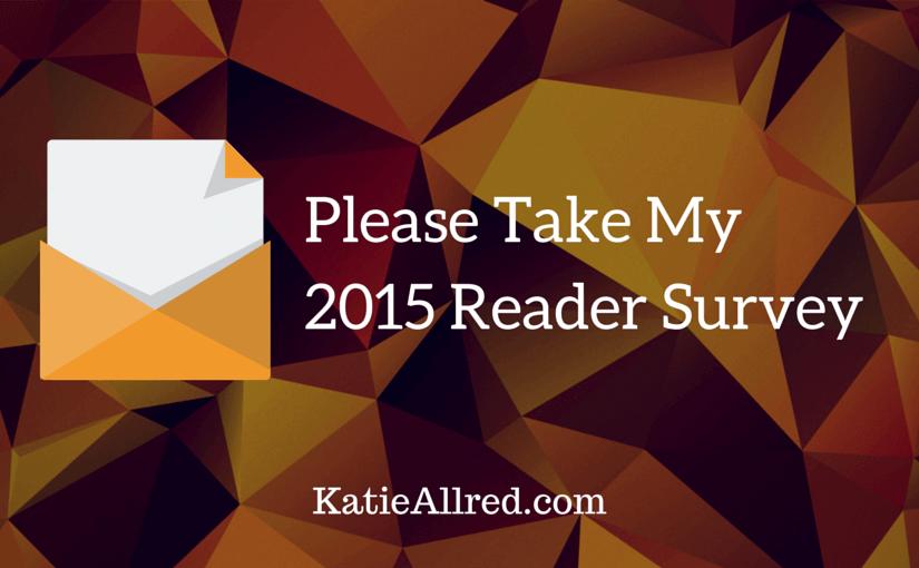 Take Katie Allred's Reader Survey