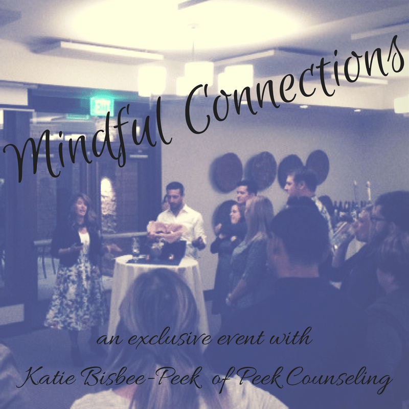 mindful connections, mindful connections event, katie bisbee-peek, peek counseling, networking in Denver, Denver therapists